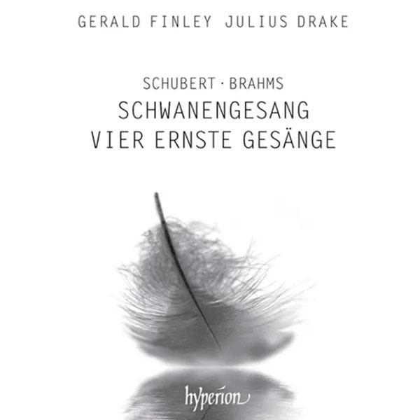 Schubert: Schwanengesang & Brahms: Vier ernste Gesänge