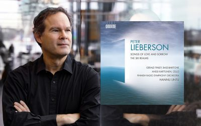 Gerald Finley's New Album the World Premiere of Lieberson: Songs of Love and Sorrow Out 4 September on Ondine