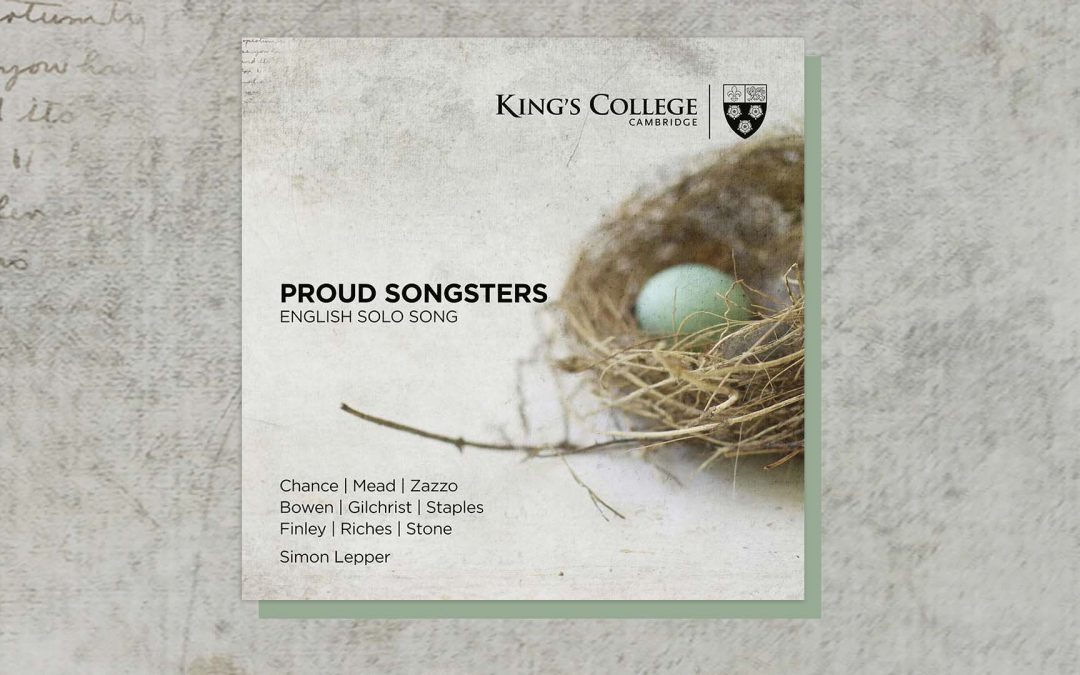 King's College, Cambridge announces PROUD SONGSTERS, a new album of English Song featuring nine of the Choir's most celebrated alumni.